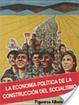 Cover of La Economía Política de la Construcción del Socialismo