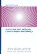 Cover of Nuovi giochi di ingegno e divertimenti matematici