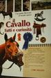 Cover of Il cavallo. Fatti e curiosità