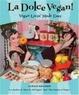 Cover of La Dolce Vegan!