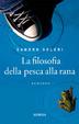 Cover of La filosofia della pesca alla rana