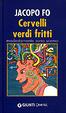 Cover of Cervelli verdi fritti. Modestamente sono scemo