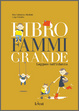 Cover of Libro fammi grande