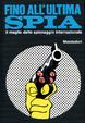 Cover of Fino all'ultima spia