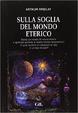 Cover of Sulla soglia del mondo eterico