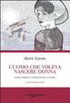 Cover of L'uomo che voleva nascere donna