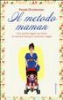 Cover of Il metodo maman. Con poche regole ma chiare le mamme francesi li crescono meglio