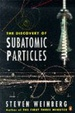 Cover of The Discovery of Subatomic Particles