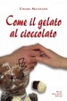 Cover of Come il gelato al cioccolato