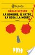 Cover of La rondine, il gatto, la rosa, la morte