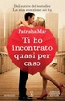Cover of Ti ho incontrato quasi per caso