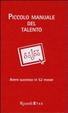 Cover of Piccolo manuale del talento. Avere successo in 52 mosse