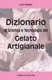 Cover of Dizionario di scienza e tecnologia del gelato artigianale