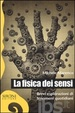 Cover of La fisica dei sensi