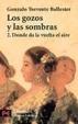 Cover of Los gozos y las sombras. 2.Donde da la vuelta el aire