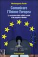 Cover of Comunicare l'Unione Europea. La costruzione della visibilità sociale di un progetto in divenire