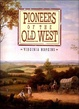 Cover of Pioneers of the Old West