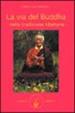 Cover of La via del Buddha nella tradizione tibetana