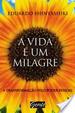 Cover of A VIDA E UM MILAGRE