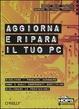 Cover of Aggiorna e ripara il tuo PC