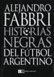 Cover of HISTORIAS NEGRAS DEL FUTBOL ARGENTINO