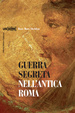 Cover of Guerra segreta nell'antica Roma