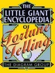 Cover of The Little Giant Encyclopedia of Fortune Telling