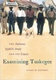 Cover of Examining Tuskegee