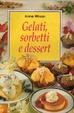 Cover of Gelati, sorbetti e dessert