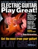 Cover of How to Make Your Electric Guitar Play Great!