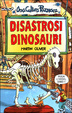 Cover of Disastrosi dinosauri