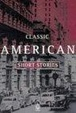Cover of Classic American Short Stories