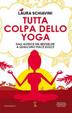 Cover of Tutta colpa dello yoga