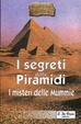 Cover of I segreti delle piramidi e i misteri delle mummie