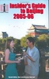 Cover of The Insider's Guide to Beijing 2005-2006