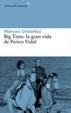 Cover of Big Time: la gran vida de Perico Vidal