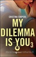 Cover of My dilemma is you 3