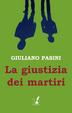 Cover of La giustizia dei martiri