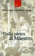 Cover of Dalla pietra al maestro