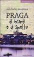Cover of Praga di incanti e di spettri