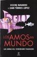 Cover of Los amos del mundo: las armas del terrorismo financiero