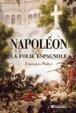 Cover of Napoléon et la folie espagnole
