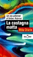 Cover of La castagna matta
