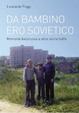 Cover of Da bambino ero sovietico