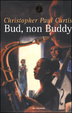 Cover of Bud, non Buddy