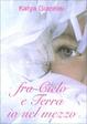 Cover of Fra cielo e terra io nel mezzo