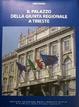 Cover of Il palazzo della Giunta regionale a Trieste