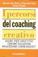 Cover of I percorsi del coaching creativo. Creare soluzioni per obiettivi