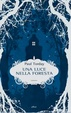 Cover of Una luce nella foresta