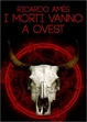 Cover of I morti vanno a ovest